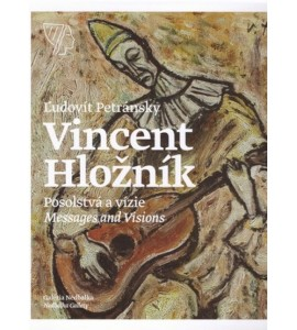 Vincent Hložník, Posolstvá a vízie / Messages and Visions