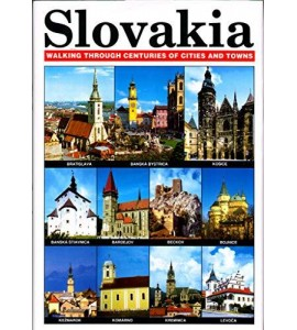 Slovakia - Walking Through Centuries Of Cities And Towns