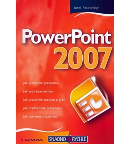 PowerPoint 2007 - snadno a rychle
